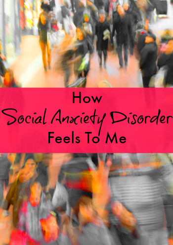 How Social Anxiety Disorder Feels to Me
