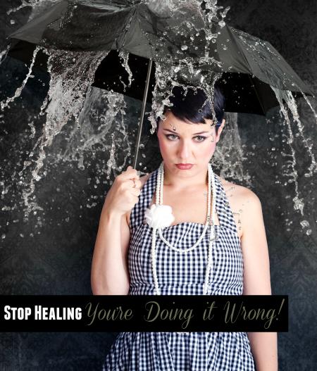 Stop Healing Wrong!